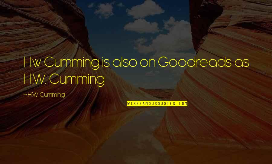 9/11 Goodreads Quotes By H.W. Cumming: Hw Cumming is also on Goodreads as H.W.