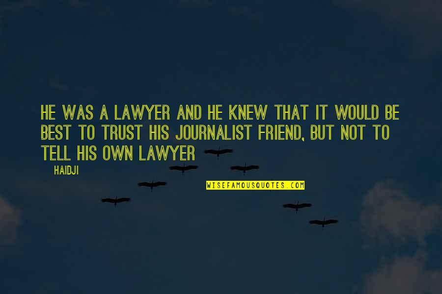 9/11 Goodreads Quotes By Haidji: He was a lawyer and he knew that