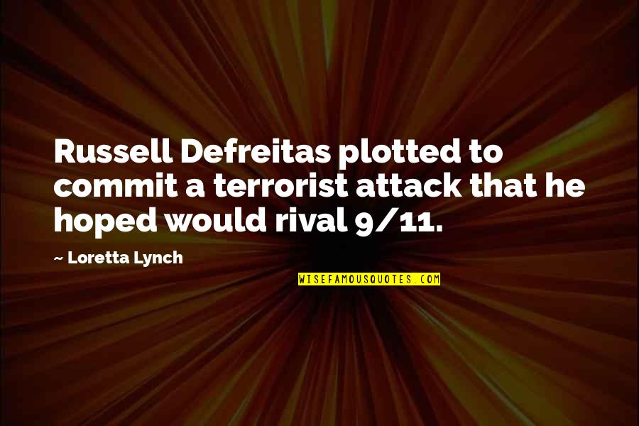 9/11 Terrorist Attack Quotes By Loretta Lynch: Russell Defreitas plotted to commit a terrorist attack