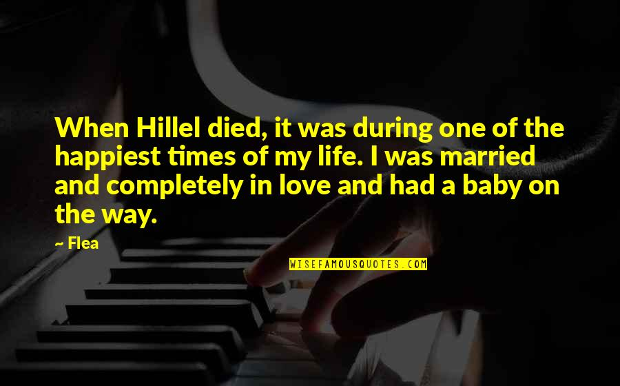 A Baby On The Way Quotes By Flea: When Hillel died, it was during one of