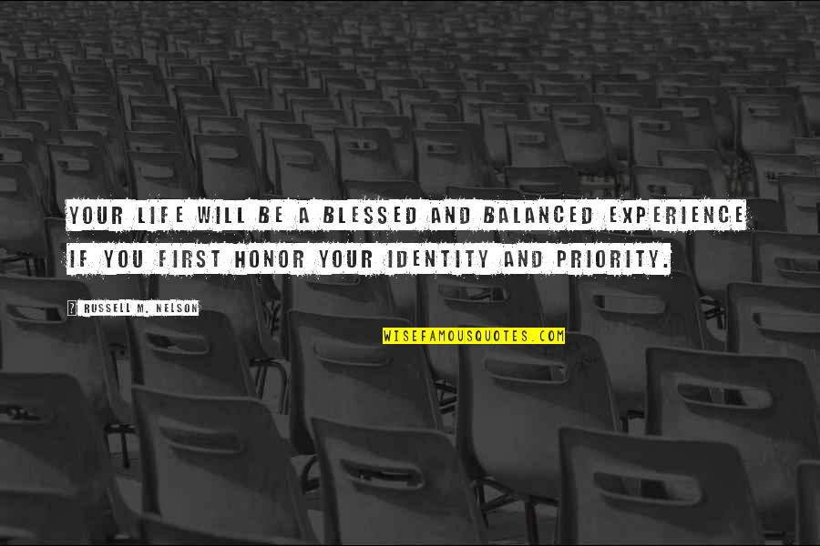 A Balanced Life Quotes By Russell M. Nelson: Your life will be a blessed and balanced