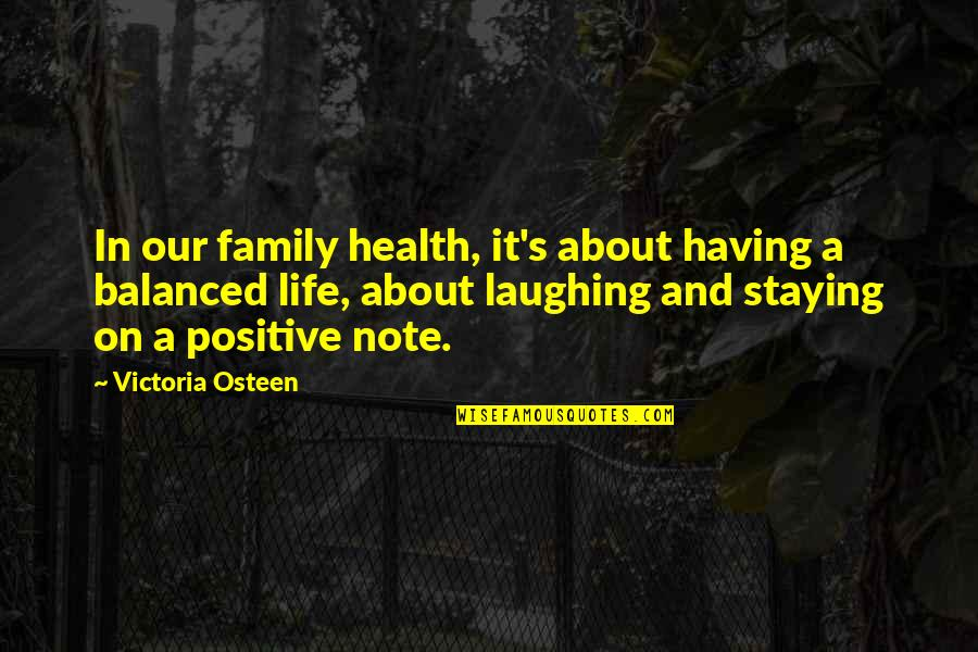 A Balanced Life Quotes By Victoria Osteen: In our family health, it's about having a