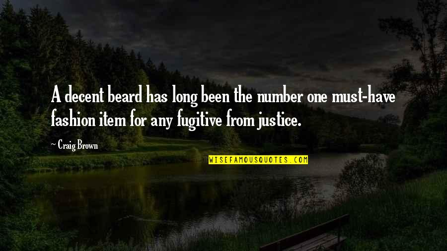 A Beard Quotes By Craig Brown: A decent beard has long been the number