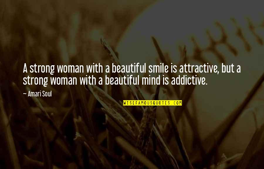 A Beautiful Soul Quotes By Amari Soul: A strong woman with a beautiful smile is