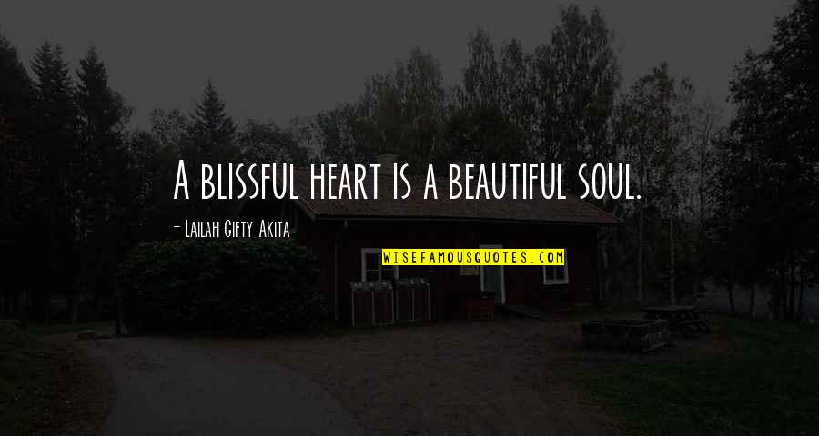 A Beautiful Soul Quotes By Lailah Gifty Akita: A blissful heart is a beautiful soul.