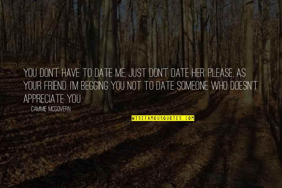 A Best Friend Is Someone Who Quotes By Cammie McGovern: You don't have to date me, just don't