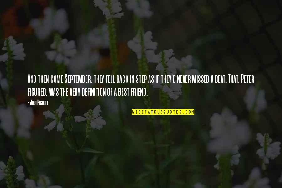 A Best Friend Quotes By Jodi Picoult: And then come September, they fell back in
