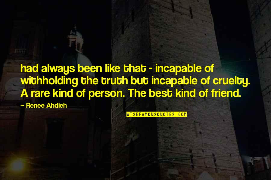 A Best Friend Quotes By Renee Ahdieh: had always been like that - incapable of