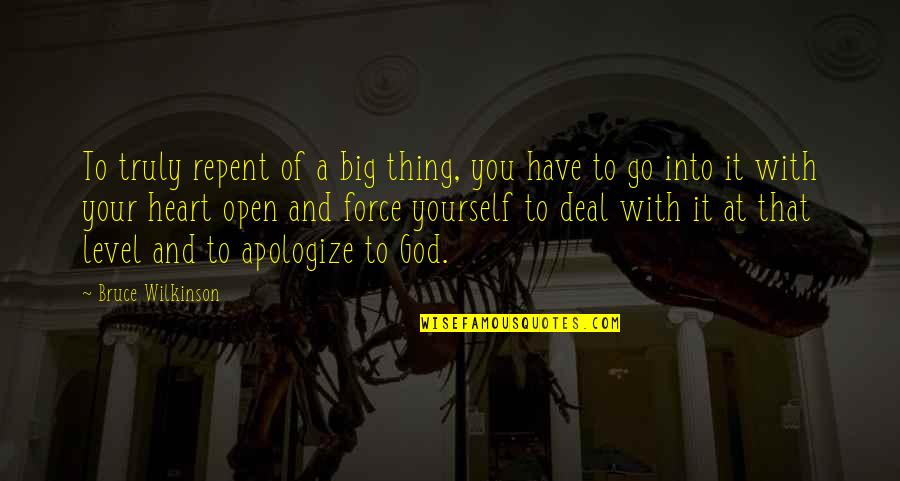 A Big Heart Quotes By Bruce Wilkinson: To truly repent of a big thing, you