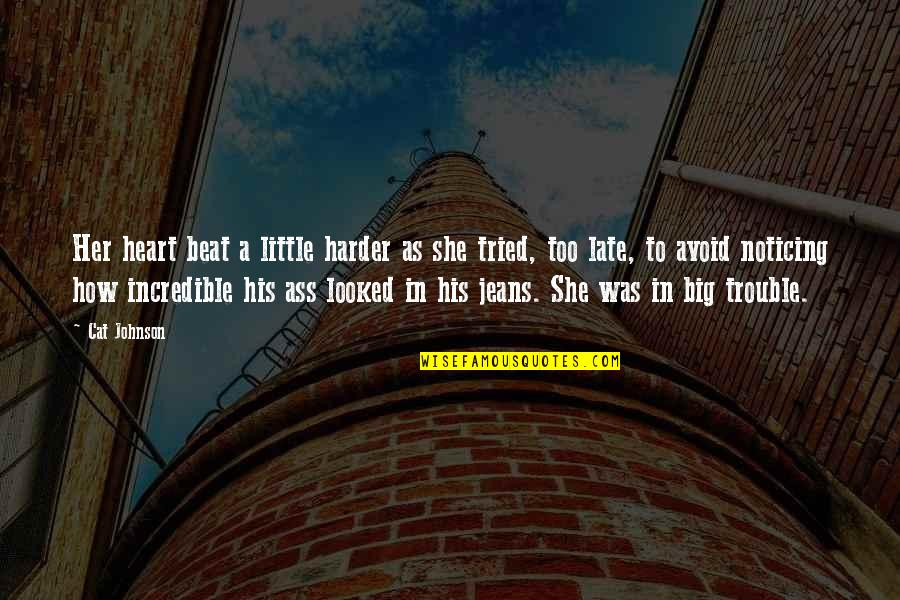 A Big Heart Quotes By Cat Johnson: Her heart beat a little harder as she