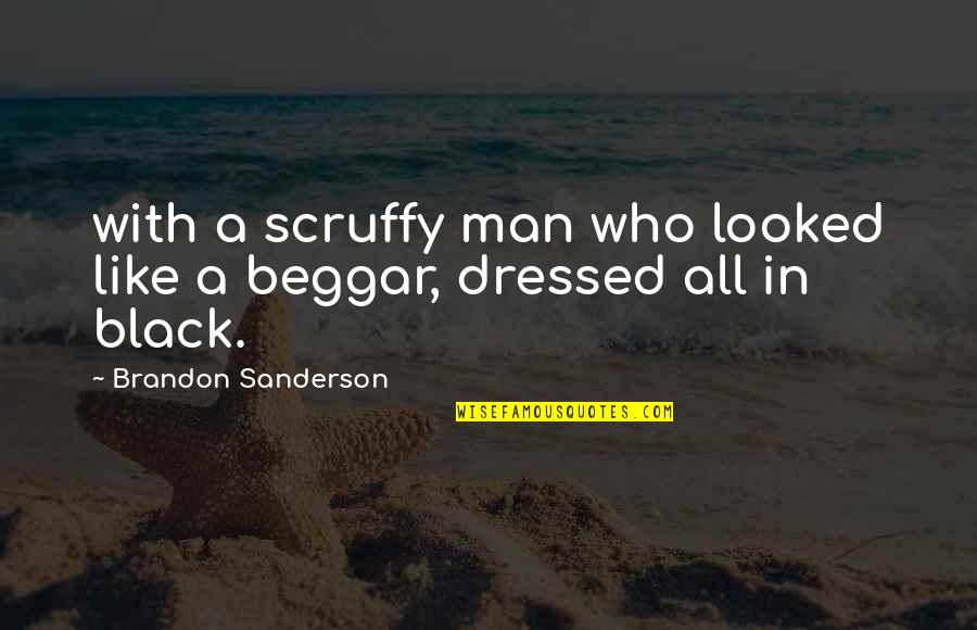 A Black Man Quotes By Brandon Sanderson: with a scruffy man who looked like a