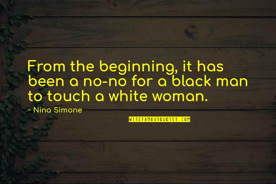 A Black Man Quotes By Nina Simone: From the beginning, it has been a no-no