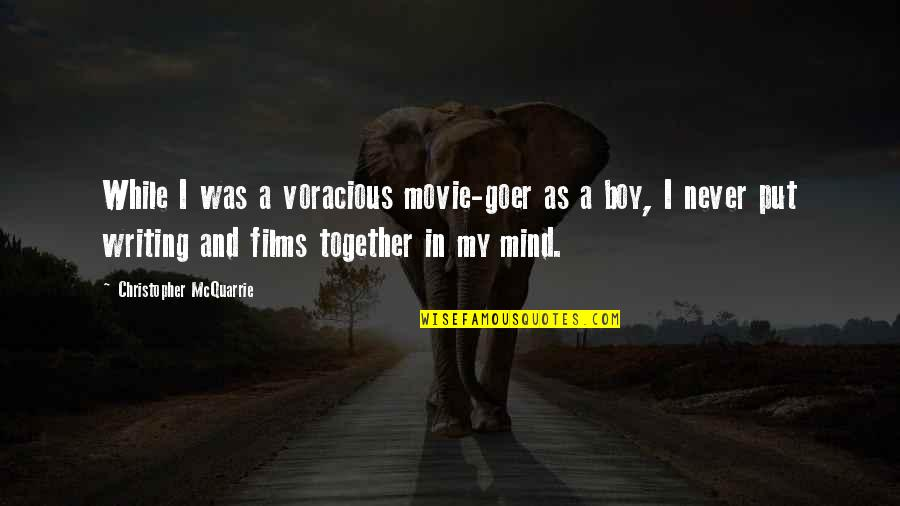A Boy Movie Quotes By Christopher McQuarrie: While I was a voracious movie-goer as a