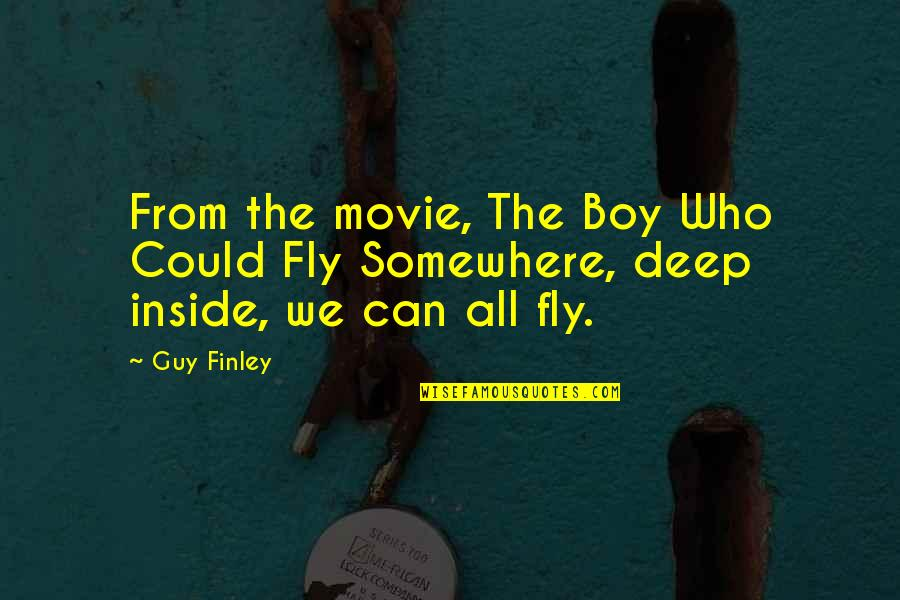 A Boy Movie Quotes By Guy Finley: From the movie, The Boy Who Could Fly