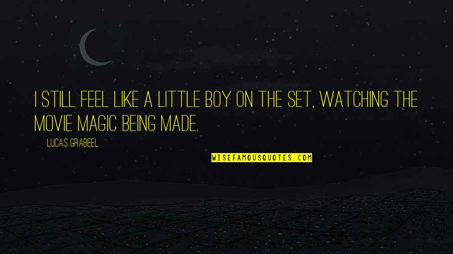 A Boy Movie Quotes By Lucas Grabeel: I still feel like a little boy on