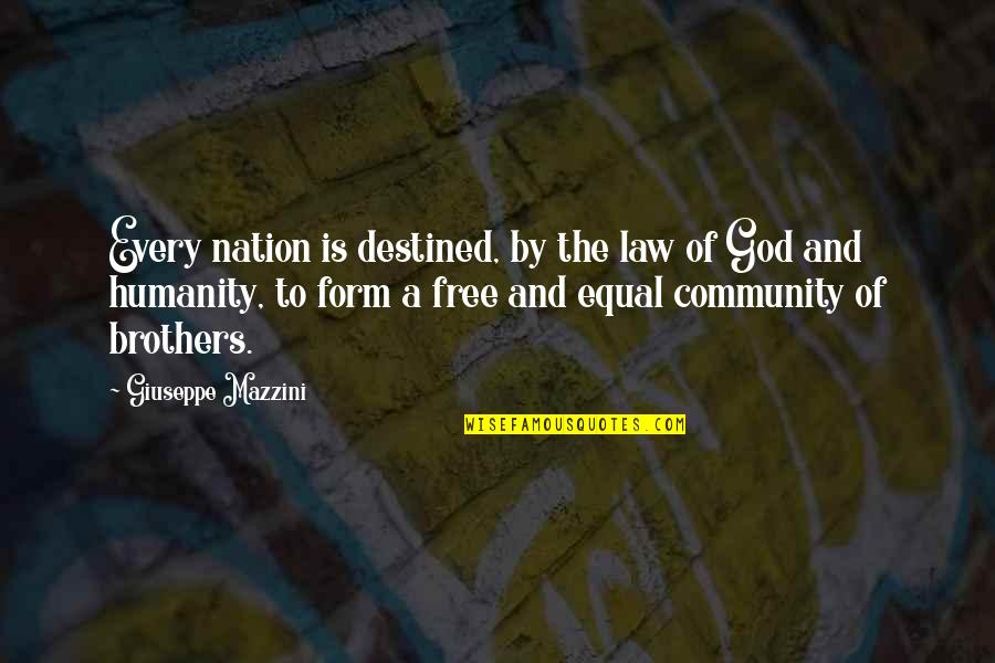 A Brother In Law Quotes By Giuseppe Mazzini: Every nation is destined, by the law of