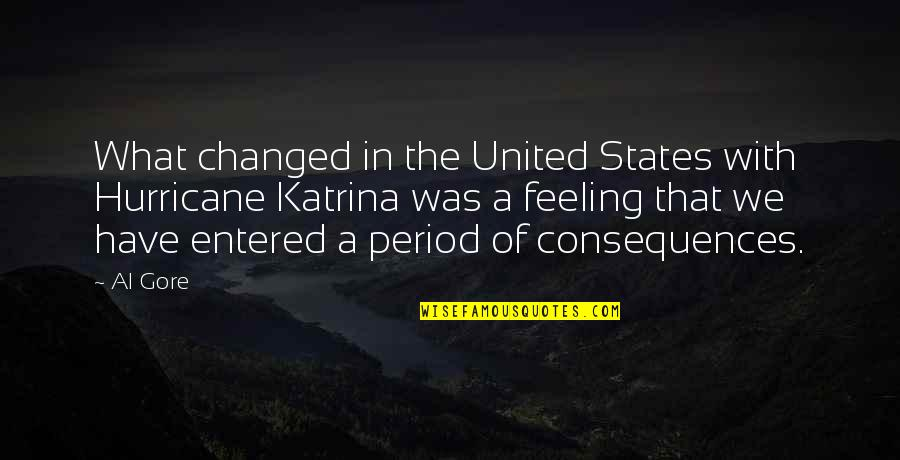 A Change Quotes By Al Gore: What changed in the United States with Hurricane