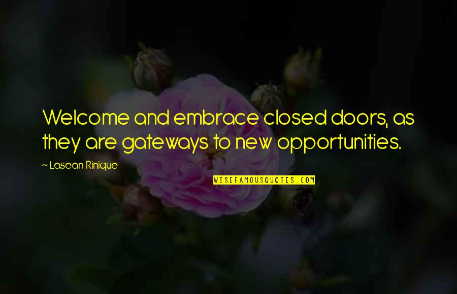 A Change Quotes By Lasean Rinique: Welcome and embrace closed doors, as they are