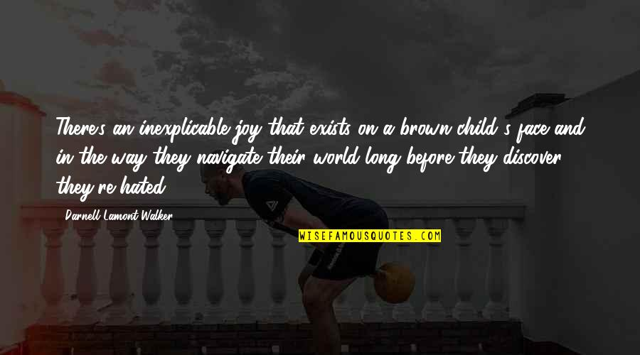 A Child's Joy Quotes By Darnell Lamont Walker: There's an inexplicable joy that exists on a