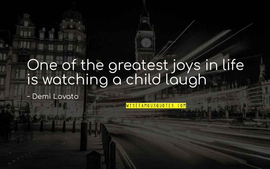 A Child's Joy Quotes By Demi Lovato: One of the greatest joys in life is