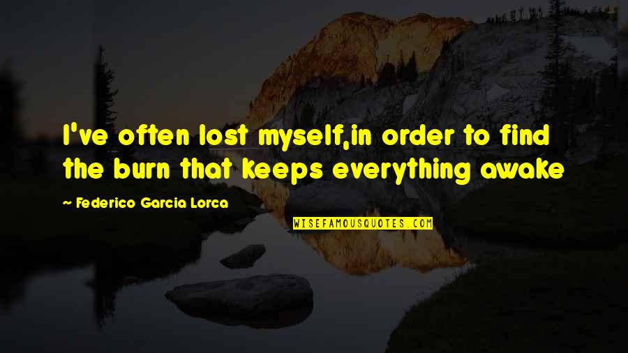 A Christmas Carol Most Important Quotes By Federico Garcia Lorca: I've often lost myself,in order to find the