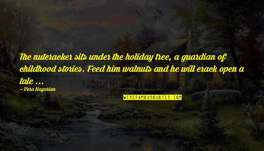 A Christmas Tree Quotes By Vera Nazarian: The nutcracker sits under the holiday tree, a