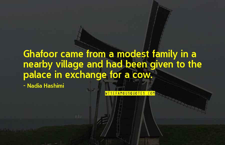 A Cow Quotes By Nadia Hashimi: Ghafoor came from a modest family in a