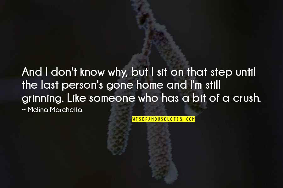 A Crush On Someone Quotes By Melina Marchetta: And I don't know why, but I sit
