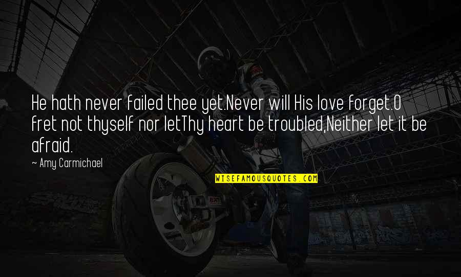 A Cute Couple Quotes By Amy Carmichael: He hath never failed thee yet.Never will His