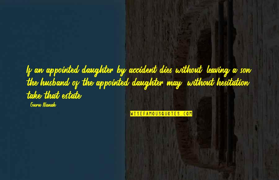 A Daughter Quotes By Guru Nanak: If an appointed daughter by accident dies without