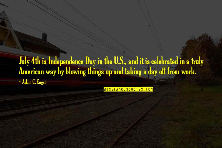 A Day Off Work Quotes By Adam C. Engst: July 4th is Independence Day in the U.S.,