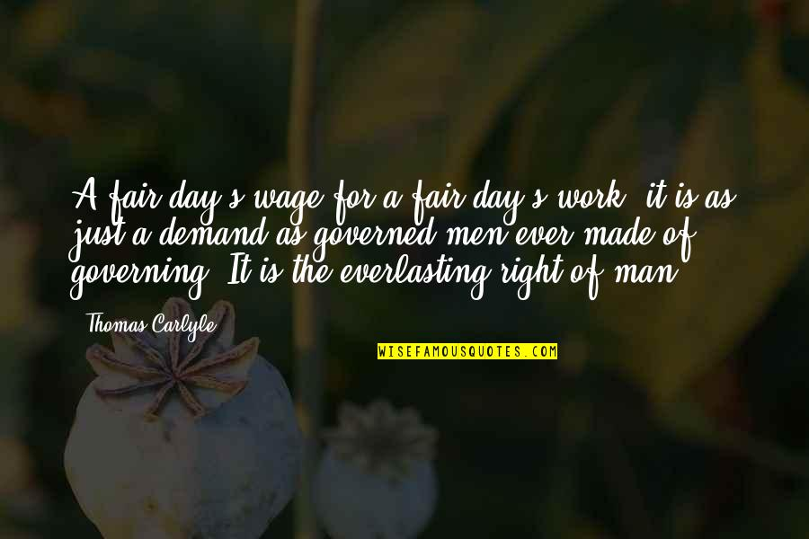 A Day Off Work Quotes By Thomas Carlyle: A fair day's wage for a fair day's
