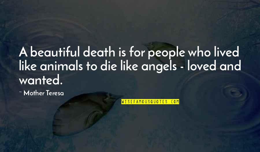 A Death Of A Mother Quotes By Mother Teresa: A beautiful death is for people who lived