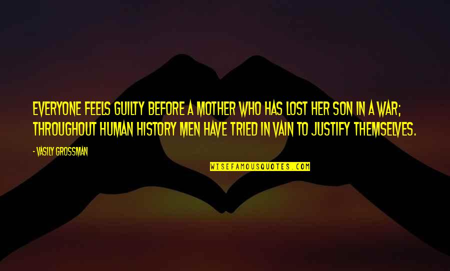 A Death Of A Mother Quotes By Vasily Grossman: Everyone feels guilty before a mother who has