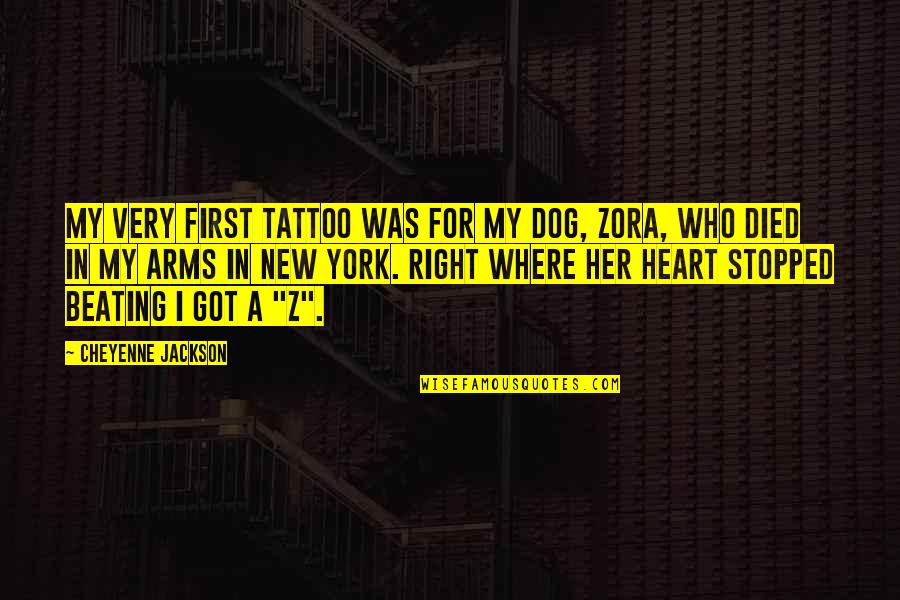 A Dog That Died Quotes By Cheyenne Jackson: My very first tattoo was for my dog,