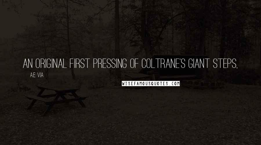 A.E. Via quotes: An original first pressing of Coltrane's Giant Steps,