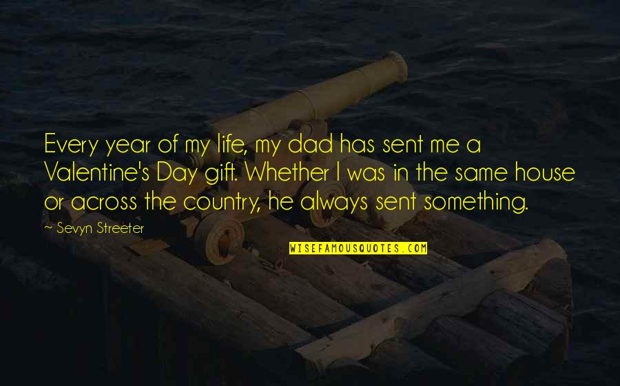 A Gift From Me To You Quotes By Sevyn Streeter: Every year of my life, my dad has