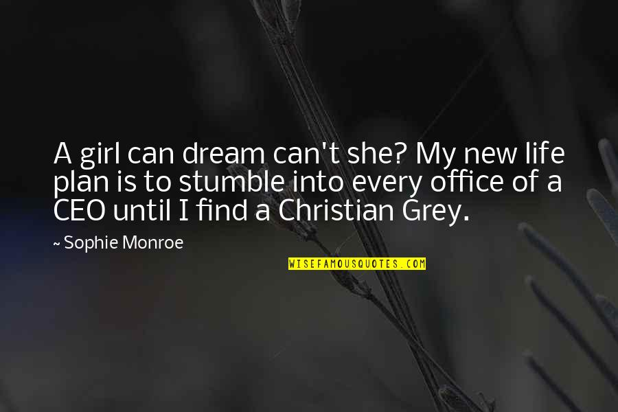 A Girl Can Only Dream Quotes By Sophie Monroe: A girl can dream can't she? My new