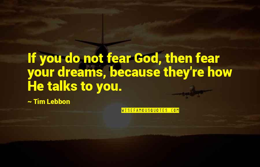 A Girl Feeling Beautiful Quotes By Tim Lebbon: If you do not fear God, then fear