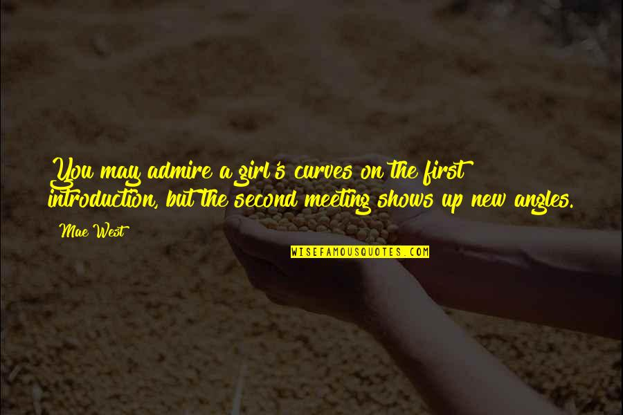 A Girl You Admire Quotes By Mae West: You may admire a girl's curves on the
