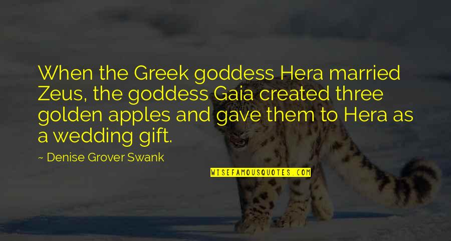 A Goddess Quotes By Denise Grover Swank: When the Greek goddess Hera married Zeus, the