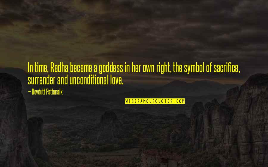 A Goddess Quotes By Devdutt Pattanaik: In time, Radha became a goddess in her