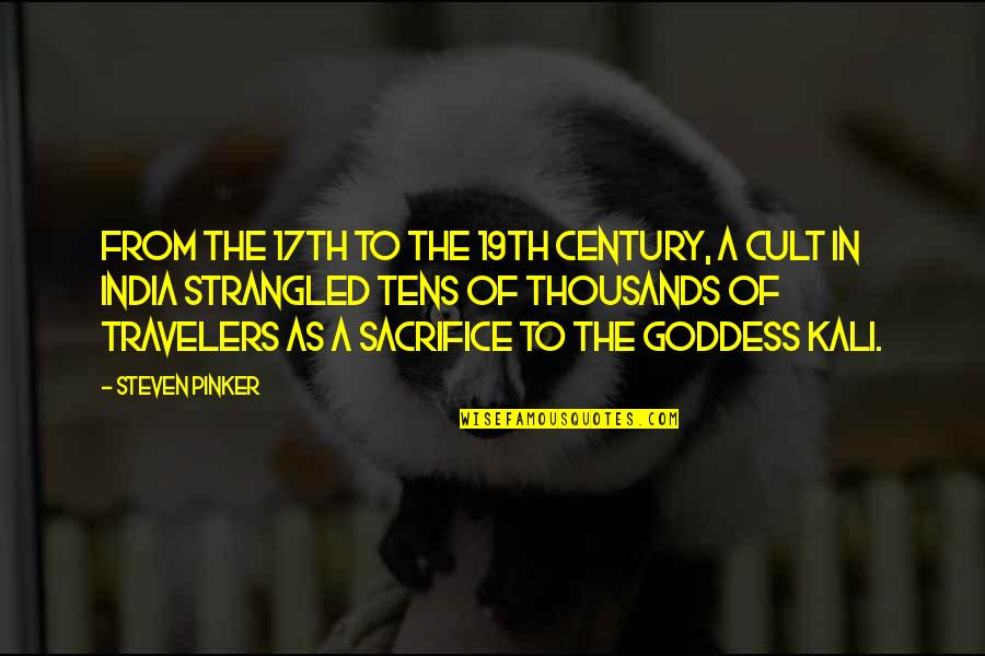 A Goddess Quotes By Steven Pinker: From the 17th to the 19th century, a
