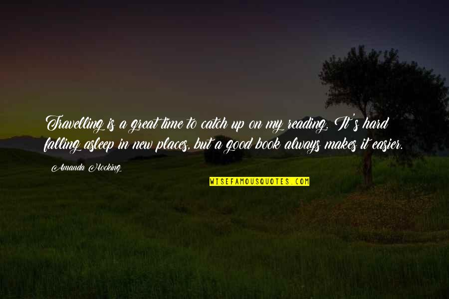 A Good Book Quotes By Amanda Hocking: Travelling is a great time to catch up
