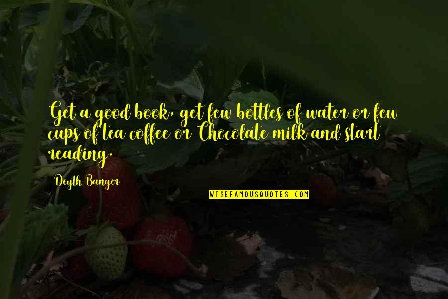 A Good Book Quotes By Deyth Banger: Get a good book, get few bottles of