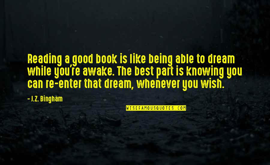 A Good Book Quotes By J.Z. Bingham: Reading a good book is like being able