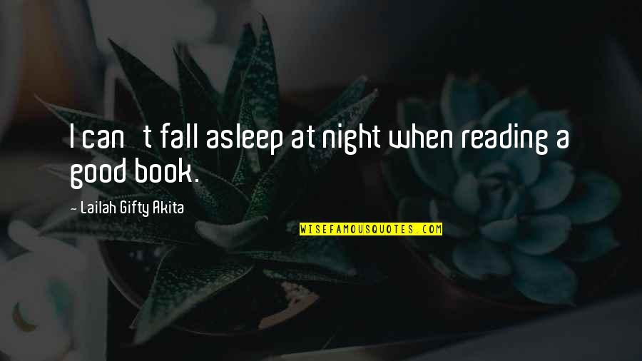 A Good Book Quotes By Lailah Gifty Akita: I can't fall asleep at night when reading
