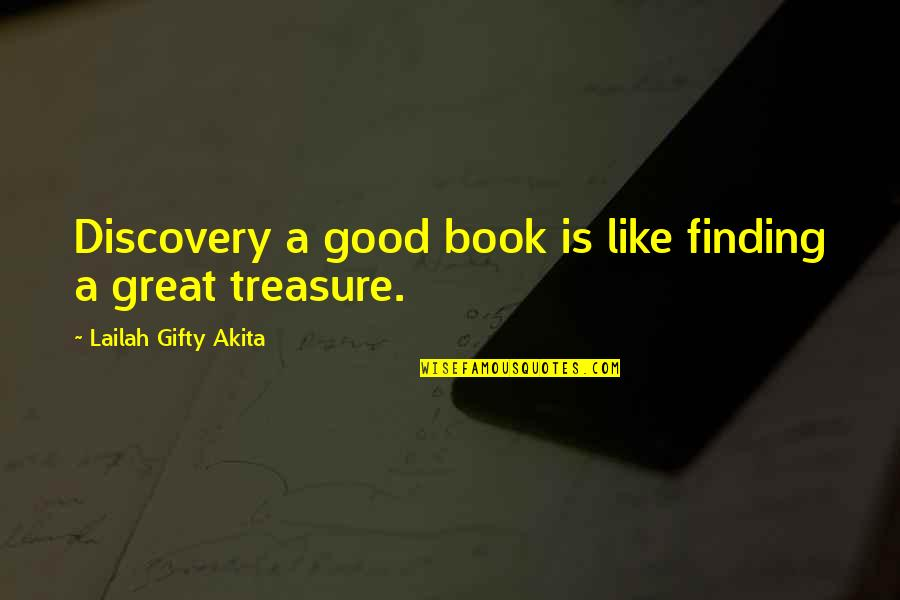 A Good Book Quotes By Lailah Gifty Akita: Discovery a good book is like finding a