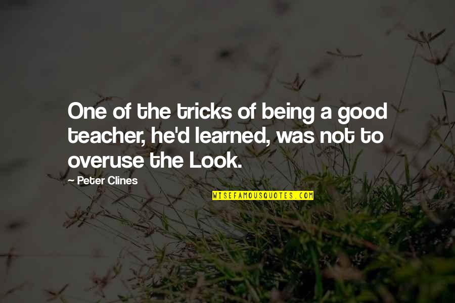 A Good Teacher Quotes By Peter Clines: One of the tricks of being a good