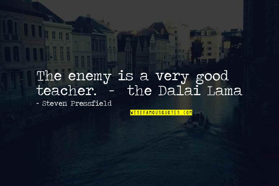 A Good Teacher Quotes By Steven Pressfield: The enemy is a very good teacher. -